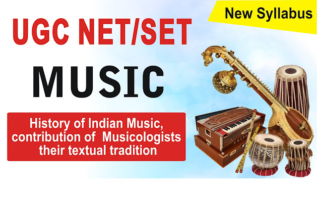 History of Indian Music, contribution of Musicologists and their textual tradition for UGC NET