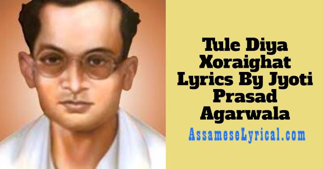 Tule Diya Xoraighat Lyrics