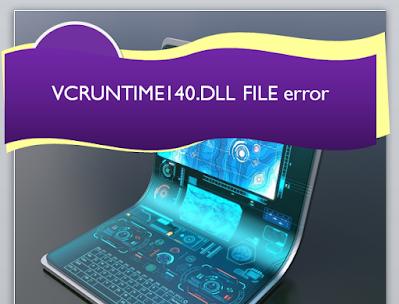 Mengatasi Error Vcruntime140.dll File