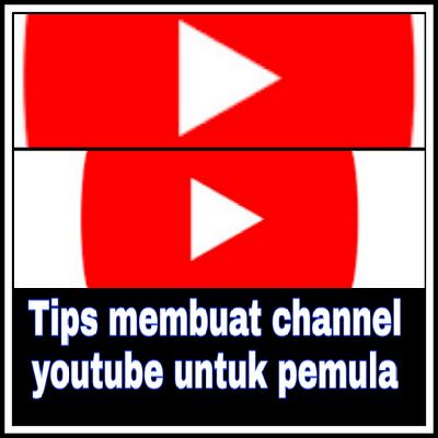 4 tipsbermain dan membuat chanel youtube untuk pemula
