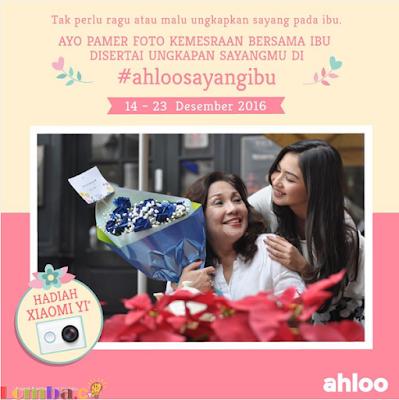Lomba Foto Ahloo Sayang Ibu Hadiah Xiaomi Action Cam+Voucher MCD