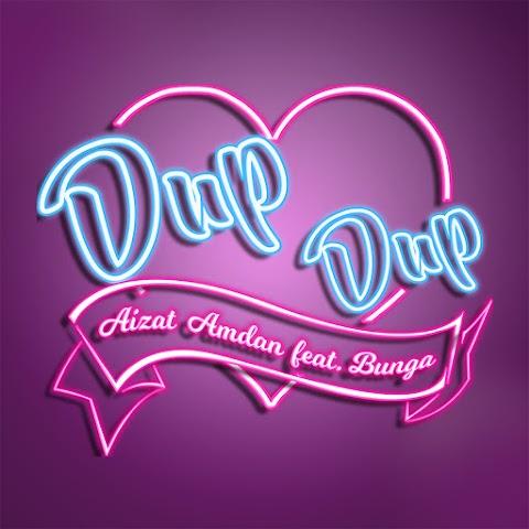 Aizat Amdan - Dup Dup (feat. Bunga) MP3