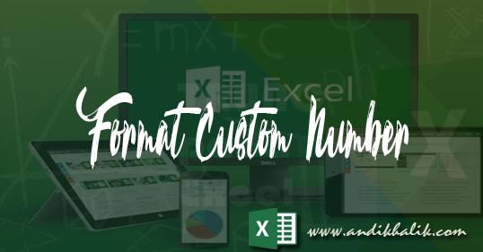 Mengatur Format Angka dengan Format Custom Number Pada Excel