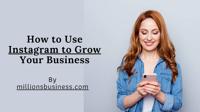 8 Ways to Use Instagram for The Growth of Your Business