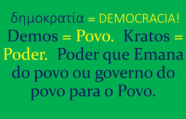 Na imagem nas cores do Brasil está inscrito:Democracia governo que emana do povo para o povo.
