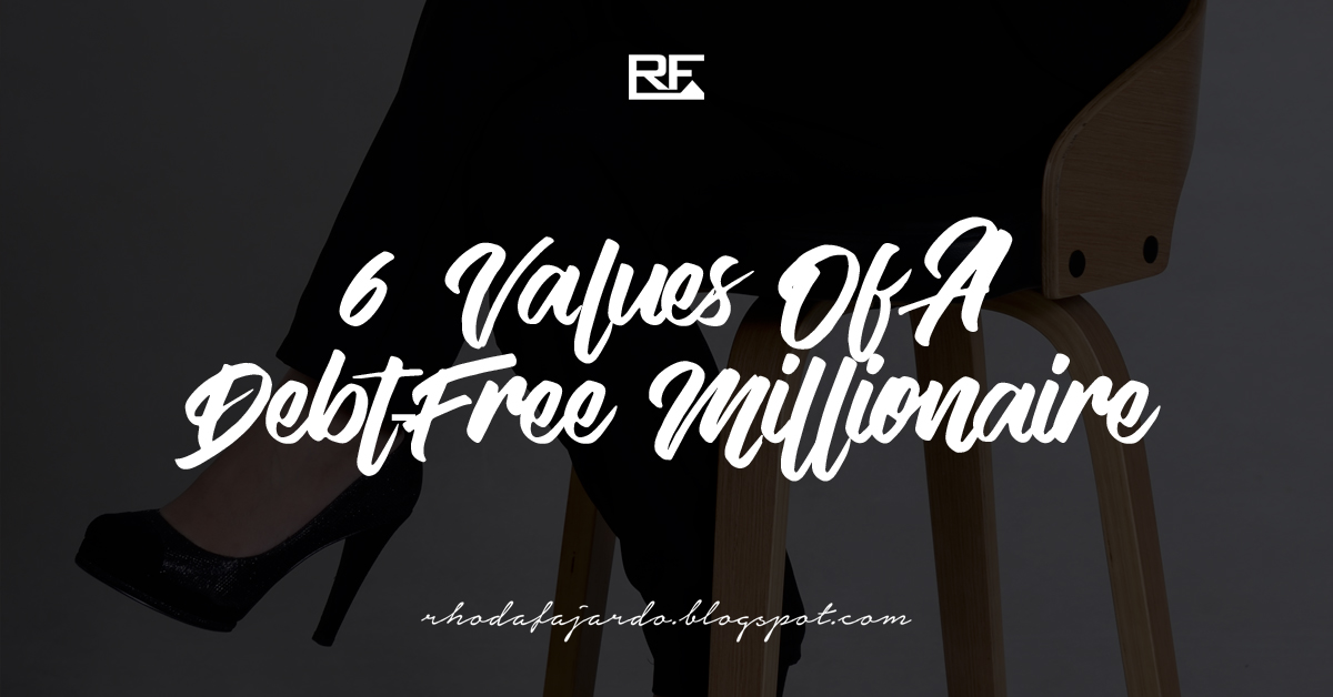 6 Values of a Debt-Free Millionaire