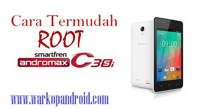 Cara Termudah Root Smartfren Andromax C3Si