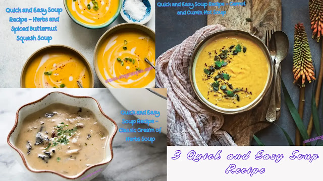 3 Quick and easy soup recipes