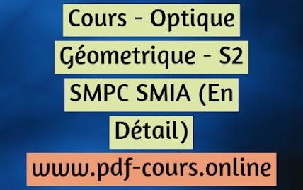 Cours - Optique Géometrique - S2 SMPC SMIA (En Détail)