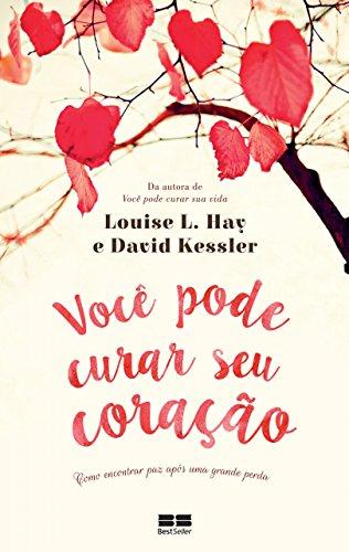Você pode curar seu coração Louise Hay