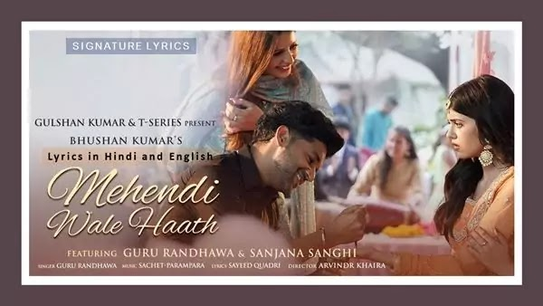 Mehendi Wale Haath Song with Lyrics - Guru Randhawa