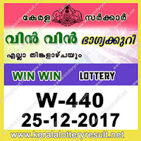 KERALA LOTTERY, kl result yesterday,lottery results, lotteries results, keralalotteries, kerala lottery, keralalotteryresult, kerala lottery result, kerala lottery result   live, kerala lottery results, kerala lottery today, kerala lottery result today, kerala lottery results today, today kerala lottery result, kerala lottery result 25-12-2017,   Win win lottery results, kerala lottery result today Win win, Win win lottery result, kerala lottery result Win win today, kerala lottery Win win today result, Win win   kerala lottery result, WIN WIN LOTTERY W 440 RESULTS 25-12-2017, WIN WIN LOTTERY W 440, live WIN WIN LOTTERY W-440, Win win lottery, kerala   lottery today result Win win, WIN WIN LOTTERY W-440, today Win win lottery result, Win win lottery today result, Win win lottery results today, today kerala lottery   result Win win, kerala lottery results today Win win, Win win lottery today, today lottery result Win win, Win win lottery result today, kerala lottery result live, kerala   lottery bumper result, kerala lottery result yesterday, kerala lottery result today, kerala online lottery results, kerala lottery draw, kerala lottery results, kerala state   lottery today, kerala lottare, keralalotteries com kerala lottery result, lottery today, kerala lottery today draw result, kerala lottery online purchase, kerala lottery   online buy, buy kerala lottery online