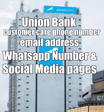 Union Bank Customer Service Phone Numbers, Whatsapp, Facebook, Instagram and Twitter verified Pages