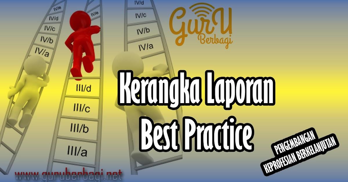 Kerangka Laporan Best Practice Guru Berbagi