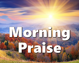 Morning praise against a sunrise / trees and flowers background