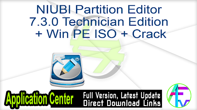 NIUBI Partition Editor 7.3.0 Technician Edition + Win PE ISO + Crack