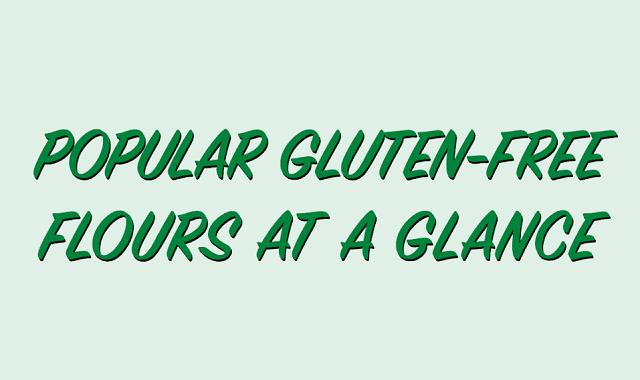 Popular Gluten Free Flours At a Glance #Infographic,gluten free,gluten free dessert,gluten,gluten free cake,gluten free gravy,gluten free guide,gluten free recipe,gluten free pizza dough recipe,gluten free baking recipes,gluten free diet,gluten free help,gluten free pizza dough,gluten free pizza,gluten free crust,gluten free pizza crust recipe,gluten free pizza recipe,easy gluten free desserts,flour,guilt free brownies,sugar free cake,sugar free recipes
