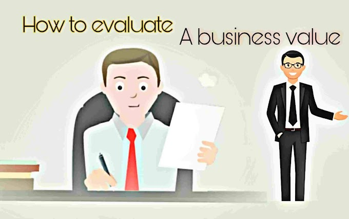How to evaluate a business value: Read some of its methods
