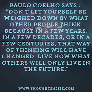 Paulo Coelho Quotes - Don't let yourself be weighed down by what other people think