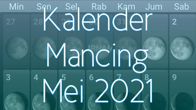 Kalender Mancing Bulan Mei 2021 Lengkap Waktu dan Fase Bulan