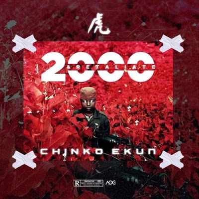 """Chinko Ekun – """"2000 & Retaliate"""""""