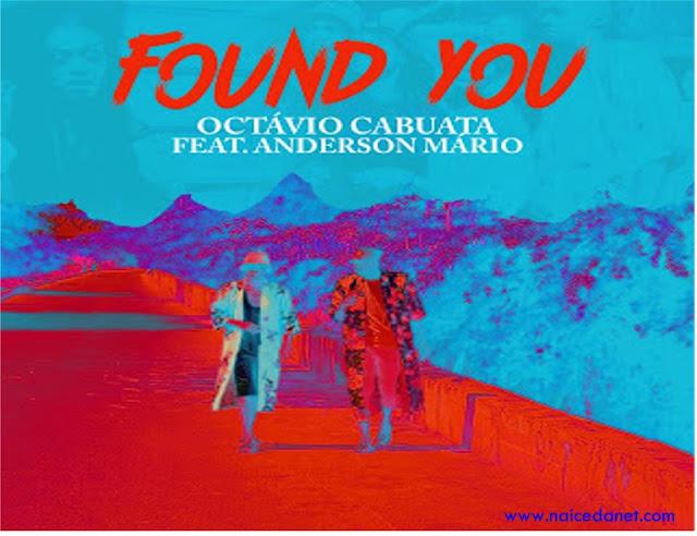 Octávio Cabuata  ft. Anderson Mário - Found You Download