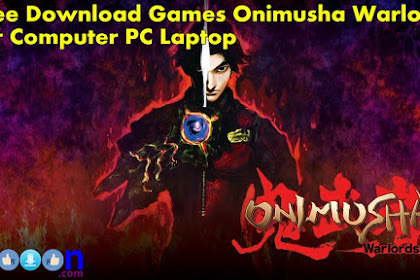 Get Free Download Game PC Onimusha Warlords Full Crack