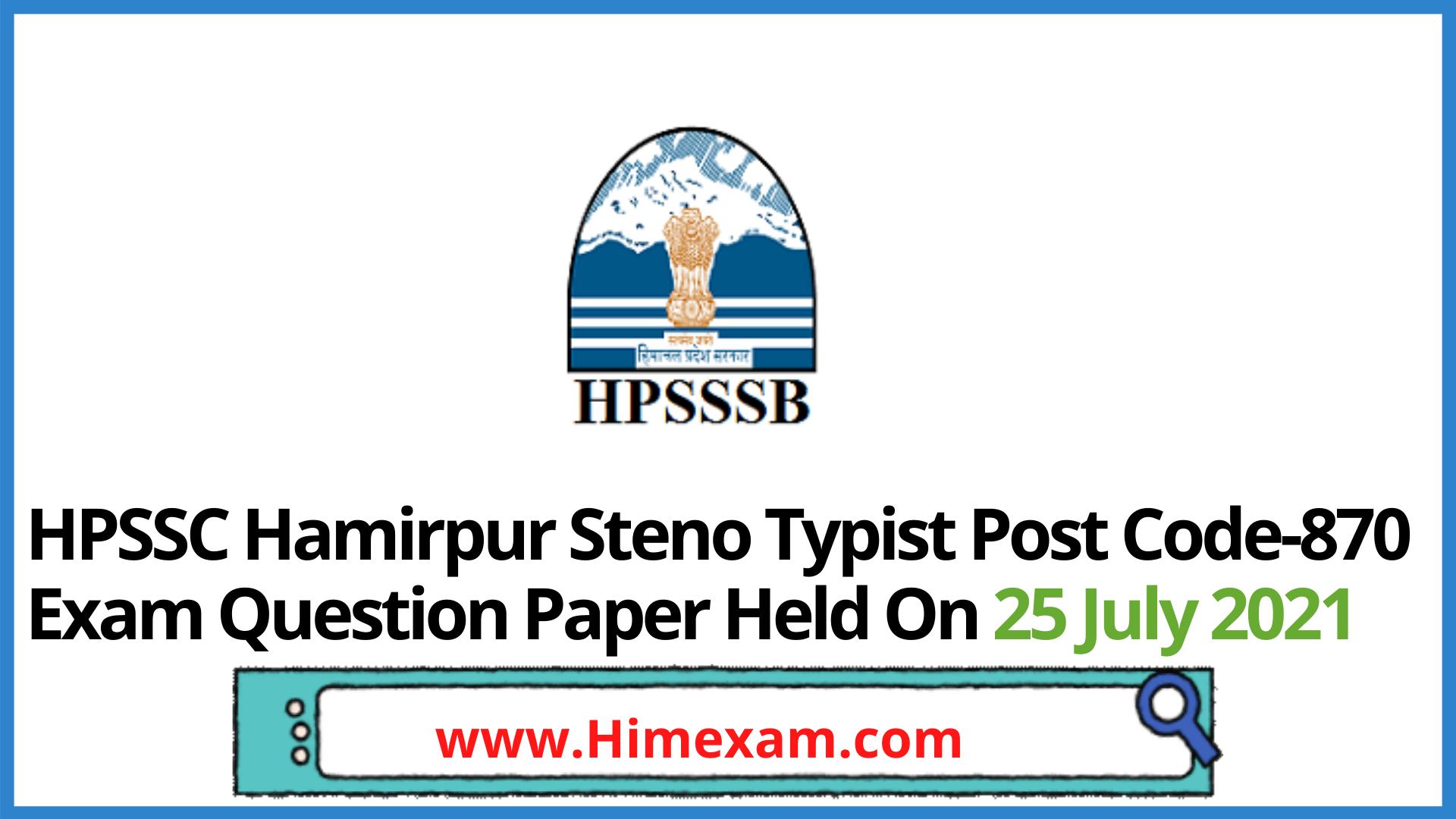 HPSSC Hamirpur Steno Typist  Post Code-870 Exam Question Paper Held On 25 July 2021