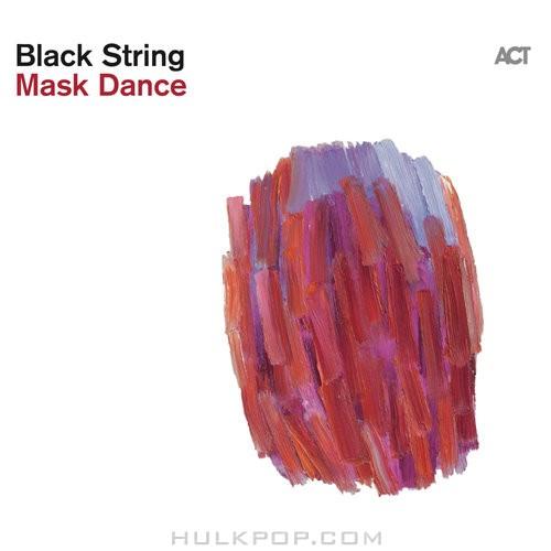 Black String – Mask Dance