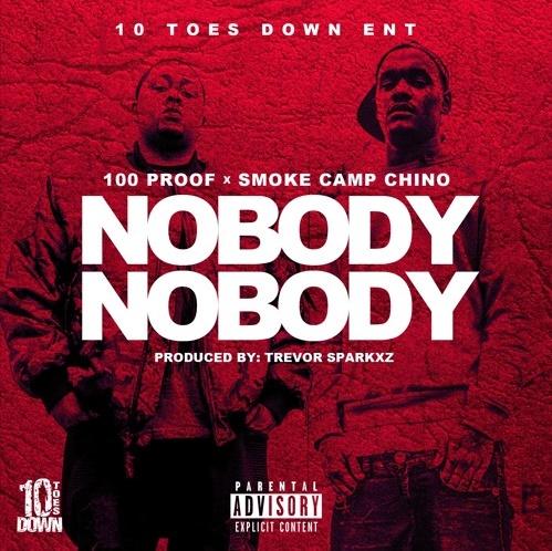 100 Proof x Smoke Camp Chino-Nobody, Nobody | @CNotes1Hundred