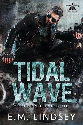 Tidal wave   Broken Chains MC #1   E.M. Lindsey