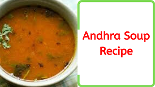 How to Make Andhra Soup Recipe