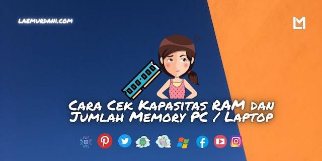 Cara Cek Kapasitas RAM dan Jumlah Memory PC / Laptop