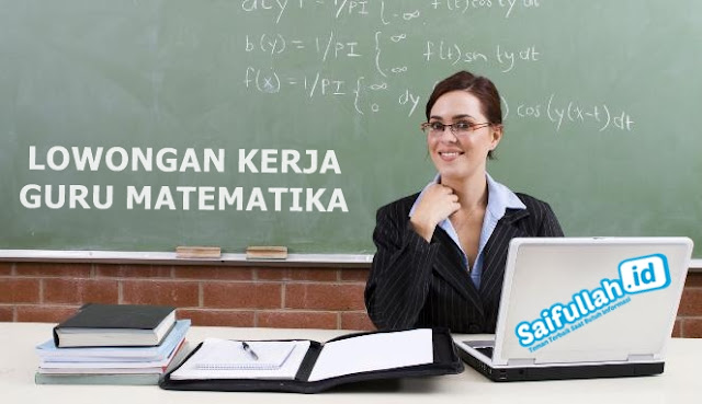 Lowongan Kerja Guru Matematika Lembaga Rumah Matematika dan Sains saifullahtv saifullah.id