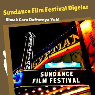 Sundance Film Festival : Asia 2021 Resmi Digelar, Simak Cara Daftarnya Yuk