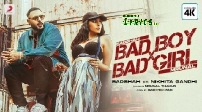 Bad Boy x Bad Girl Lyrics   Badshah, Nikhita Gandhi, Mrunal Thakur