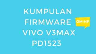 Firmware Vivo V3max PD1523