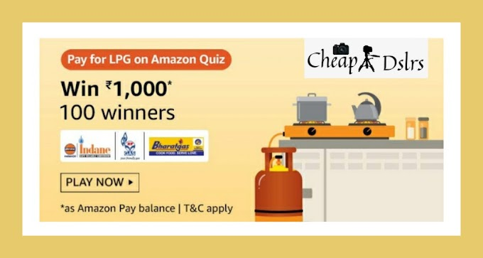 Amazon Pay For LPG On Amazon Quiz Answers Win – Rs.1000 Pay Balance