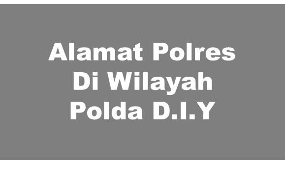 Alamat Lengkap Polres Di Wilayah Polda D.I Yogyakarta