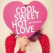 Cool Sweet Hot Love par Erin McCahan