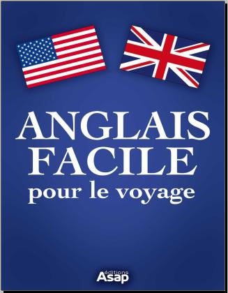 Livre : L'anglais facile pour le voyage - Editions ASAP