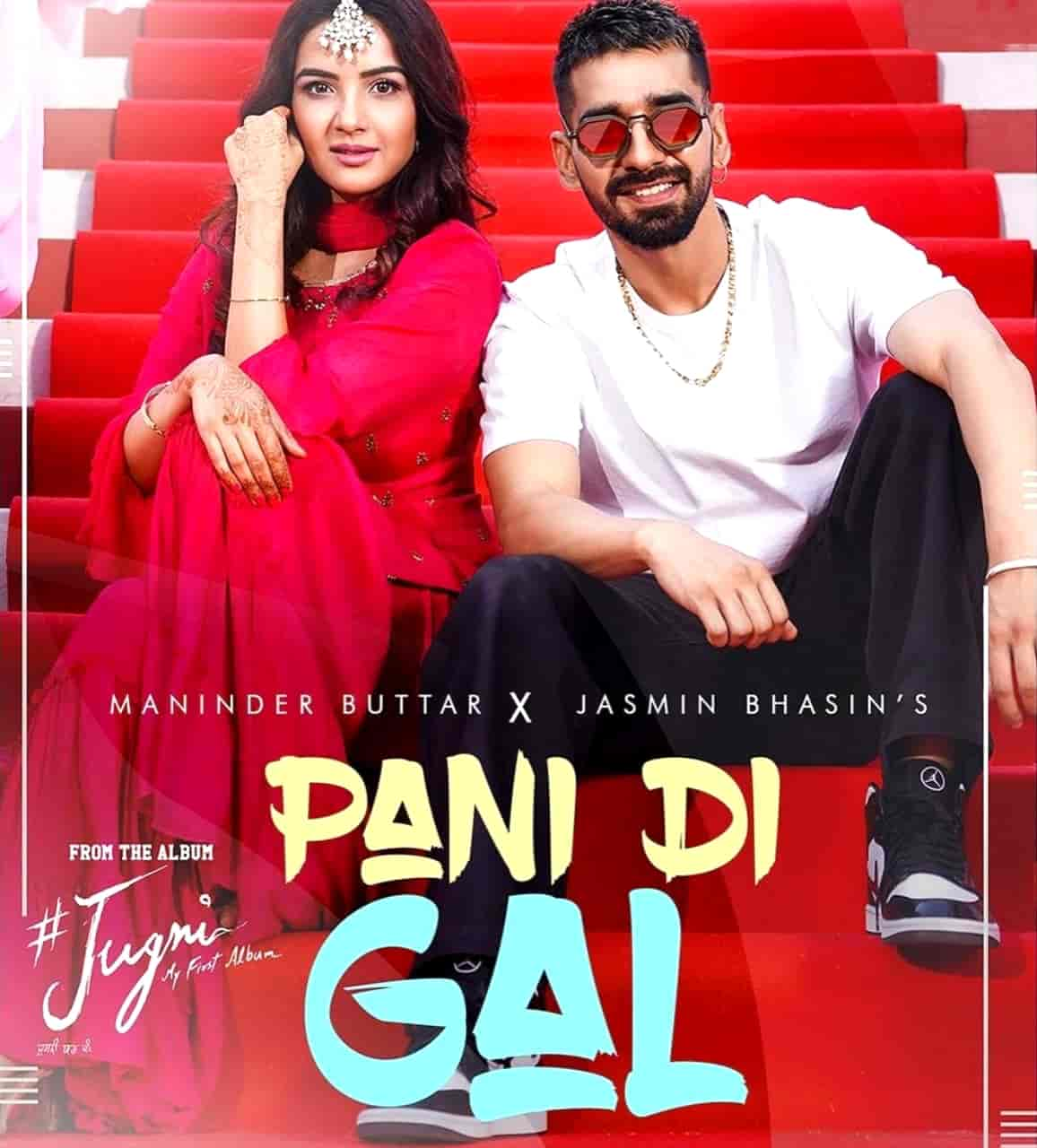 Pani Di Gal Punjabi Song Lyrics Maninder Buttar From Album Jugni