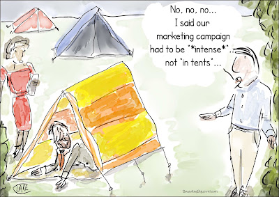 Marketing in Tents Cartoon. A marketing campaign that the boss wanted to be intense ends up on a campsite..
