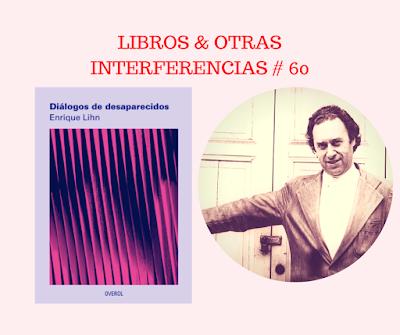 Reseña de Daniel Rojas Pachas sobre Diálogos de desaparecidos (Overol) de Enrique Lihn