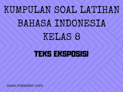 Bahasa Indonesia Kelas 8 Soal Latihan Teks Eksposisi Mata O Ker