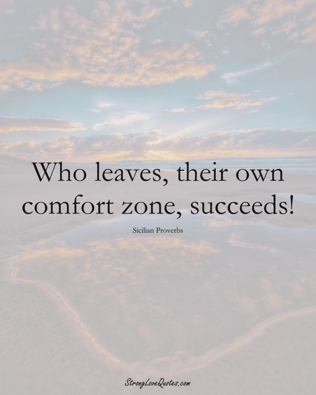 Who leaves, their own comfort zone, succeeds! (Sicilian Sayings);  #EuropeanSayings