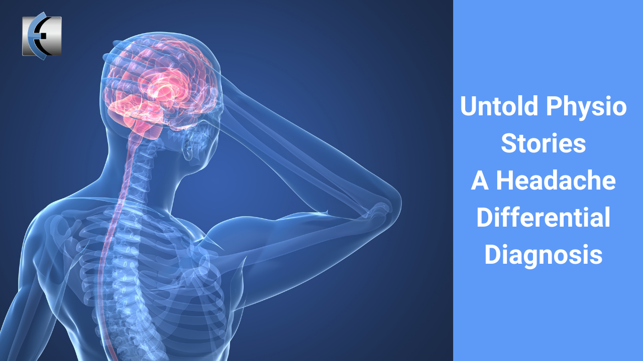 Untold Physio Stories Podcast - A Headache Differential Diagnosis - themanualtherapist.com