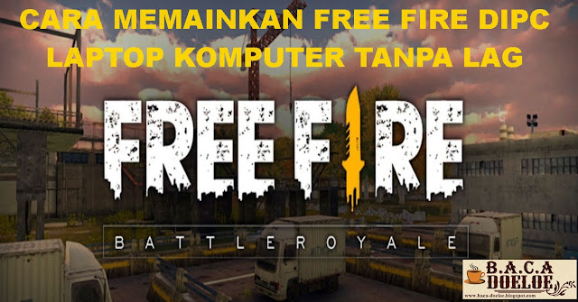 cara memainkan game free fire di pc laptop komputer bebas lag, Info cara memainkan game free fire di pc laptop komputer bebas lag, Informasi cara memainkan game free fire di pc laptop komputer bebas lag, Tentang cara memainkan game free fire di pc laptop komputer bebas lag, Berita cara memainkan game free fire di pc laptop komputer bebas lag, Berita Tentang cara memainkan game free fire di pc laptop komputer bebas lag, Info Terbaru cara memainkan game free fire di pc laptop komputer bebas lag, Daftar Informasi cara memainkan game free fire di pc laptop komputer bebas lag, Informasi Detail cara memainkan game free fire di pc laptop komputer bebas lag, cara memainkan game free fire di pc laptop komputer bebas lag dengan Gambar Image Foto Photo, cara memainkan game free fire di pc laptop komputer bebas lag dengan Video Vidio, cara memainkan game free fire di pc laptop komputer bebas lag Detail dan Mengerti, cara memainkan game free fire di pc laptop komputer bebas lag Terbaru Update, Informasi cara memainkan game free fire di pc laptop komputer bebas lag Lengkap Detail dan Update, cara memainkan game free fire di pc laptop komputer bebas lag di Internet, cara memainkan game free fire di pc laptop komputer bebas lag di Online, cara memainkan game free fire di pc laptop komputer bebas lag Paling Lengkap Update, cara memainkan game free fire di pc laptop komputer bebas lag menurut Baca Doeloe Badoel, cara memainkan game free fire di pc laptop komputer bebas lag menurut situs https://www.baca-doeloe.com/, Informasi Tentang cara memainkan game free fire di pc laptop komputer bebas lag menurut situs blog https://www.baca-doeloe.com/ baca doeloe, info berita fakta cara memainkan game free fire di pc laptop komputer bebas lag di https://www.baca-doeloe.com/ bacadoeloe, cari tahu mengenai cara memainkan game free fire di pc laptop komputer bebas lag, situs blog membahas cara memainkan game free fire di pc laptop komputer bebas lag, bahas cara memainkan game free fire di pc laptop komputer bebas lag lengkap di https://www.baca-doeloe.com/, panduan pembahasan cara memainkan game free fire di pc laptop komputer bebas lag, baca informasi seputar cara memainkan game free fire di pc laptop komputer bebas lag, apa itu cara memainkan game free fire di pc laptop komputer bebas lag, penjelasan dan pengertian cara memainkan game free fire di pc laptop komputer bebas lag, arti artinya mengenai cara memainkan game free fire di pc laptop komputer bebas lag, pengertian fungsi dan manfaat cara memainkan game free fire di pc laptop komputer bebas lag, berita penting viral update cara memainkan game free fire di pc laptop komputer bebas lag, situs blog https://www.baca-doeloe.com/ baca doeloe membahas mengenai cara memainkan game free fire di pc laptop komputer bebas lag detail lengkap, tutorial install free fire di pc laptop komputer, Info tutorial install free fire di pc laptop komputer, Informasi tutorial install free fire di pc laptop komputer, Tentang tutorial install free fire di pc laptop komputer, Berita tutorial install free fire di pc laptop komputer, Berita Tentang tutorial install free fire di pc laptop komputer, Info Terbaru tutorial install free fire di pc laptop komputer, Daftar Informasi tutorial install free fire di pc laptop komputer, Informasi Detail tutorial install free fire di pc laptop komputer, tutorial install free fire di pc laptop komputer dengan Gambar Image Foto Photo, tutorial install free fire di pc laptop komputer dengan Video Vidio, tutorial install free fire di pc laptop komputer Detail dan Mengerti, tutorial install free fire di pc laptop komputer Terbaru Update, Informasi tutorial install free fire di pc laptop komputer Lengkap Detail dan Update, tutorial install free fire di pc laptop komputer di Internet, tutorial install free fire di pc laptop komputer di Online, tutorial install free fire di pc laptop komputer Paling Lengkap Update, tutorial install free fire di pc laptop komputer menurut Baca Doeloe Badoel, tutorial install free fire di pc laptop komputer menurut situs https://www.baca-doeloe.com/, Informasi Tentang tutorial install free fire di pc laptop komputer menurut situs blog https://www.baca-doeloe.com/ baca doeloe, info berita fakta tutorial install free fire di pc laptop komputer di https://www.baca-doeloe.com/ bacadoeloe, cari tahu mengenai tutorial install free fire di pc laptop komputer, situs blog membahas tutorial install free fire di pc laptop komputer, bahas tutorial install free fire di pc laptop komputer lengkap di https://www.baca-doeloe.com/, panduan pembahasan tutorial install free fire di pc laptop komputer, baca informasi seputar tutorial install free fire di pc laptop komputer, apa itu tutorial install free fire di pc laptop komputer, penjelasan dan pengertian tutorial install free fire di pc laptop komputer, arti artinya mengenai tutorial install free fire di pc laptop komputer, pengertian fungsi dan manfaat tutorial install free fire di pc laptop komputer, berita penting viral update tutorial install free fire di pc laptop komputer, situs blog https://www.baca-doeloe.com/ baca doeloe membahas mengenai tutorial install free fire di pc laptop komputer detail lengkap.