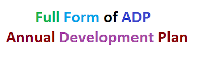 Full Form of ADP |Annual Development Plan