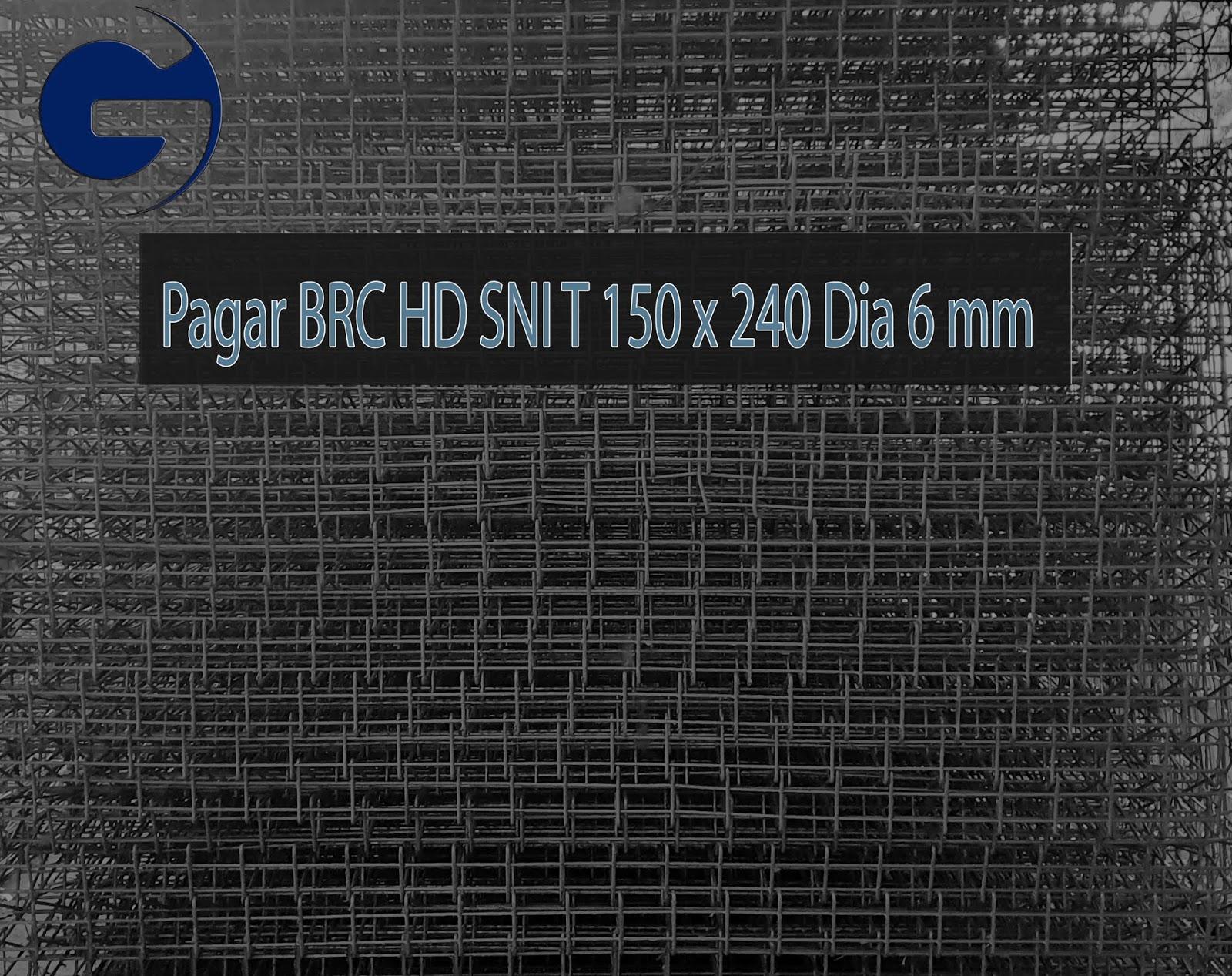 Jual pagar BRC HD SNI T 150 x 240 Dia 6 mm